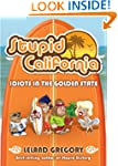 Stupid California: Idiots in the Gold...