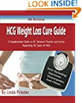 HCG Weight Loss Cure Guide: a Supplem...