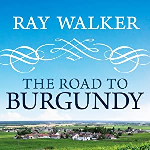 The Road to Burgundy Audiobook