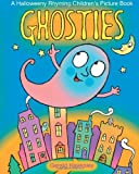 Ghosties. A Halloweeny Rhyming Childrens Picture Book
