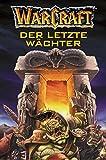 Warcraft, Bd.3: Der letzte Wächter