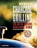 BY Purviance, Jim ( Author ) [ WEBER'S CHARCOAL GRILLING: THE ART OF COOKING WITH LIVE FIRE ] Feb-2007 [ Paperback ]
