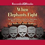 When Elephants Fight: The Lives of Children in Conflict in Afghanistan, Bosnia, Sri Lanka, Sudan, And Uganda | Eric Walters,Adrian Bradbury