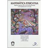Matemática educativa: Algunos aspectos de la socioepistemología y la visualización en el aula
