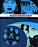 Gilbert Hernandez Love & Rockets: Heartbreak Soup: v. 2: Heartbreak Soup v. 2