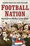 Football Nation: Sixty Years of the Beautiful Game