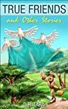 "Kids Book: ""True Friends and Other Stories"" (Kids Illustrated Books) Short Stories Collections and bedtime story books for kids by all ages, folklore myths ... Stories for Children Series (Volume 2))"