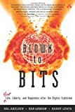 Blown to Bits: Your Life, Liberty, and Happiness After the Digital Explosion (0137135599) by Abelson, Hal