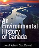 img - for [An Environmental History of Canada] (By: Laurel Sefton MacDowell) [published: August, 2012] book / textbook / text book