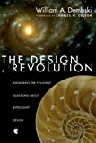 The Design Revolution: Answering the Toughest Questions About Intelligent Design (0830832165) by Dembski, William A.