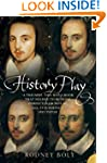 History Play: The Lives and After-lif...