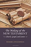 The Making of the New Testament: Church, Gospel, and Canon