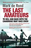 The Last Amateurs: To Hell and Back with the Cambridge Boat Race Crew