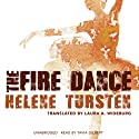 The Fire Dance: Inspector Irene Huss, Book 6 (       UNABRIDGED) by Helene Tursten Narrated by Tavia Gilbert