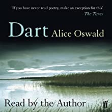 Dart Audiobook by Alice Oswald Narrated by Alice Oswald