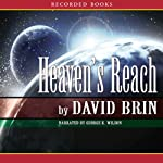 Heaven's Reach: The Uplift Trilogy, Book 3 (       UNABRIDGED) by David Brin Narrated by George Wilson
