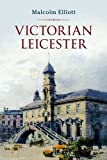 Malcolm Elliott Victorian Leicester