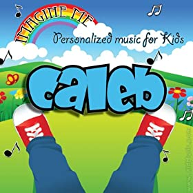 Imagine Me - Personalized Music for Kids: Caleb