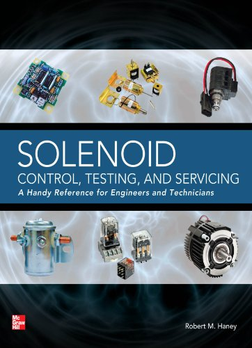 Solenoid Control, Testing, And Servicing: A Handy Reference For Engineers And Technicians