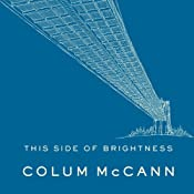 This Side of Brightness | [Colum McCann]
