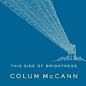 This Side of Brightness | [Colum McCann]