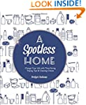 A Spotless Home: Change Your Life wit...