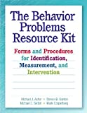 img - for The Behavior Problems Resource Kit: Forms and Procedures for Identification, Measurement, and Intervention book / textbook / text book