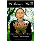 'Wishing, well!' A Guide to Creating Your Dreams Through Cosmic Orderingby Steven Hall