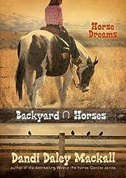 Horse Dreams: 1 (Backyard Horses)