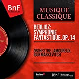Berlioz: Symphonie fantastique, Op. 14 (Remastered, Mono Version)