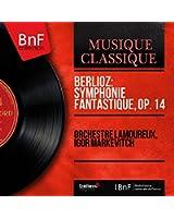 Berlioz: Symphonie fantastique, Op. 14 (Remastered, Mono Version)