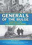 Generals of the Bulge: Leadership in the U.S. Armys Greatest Battle