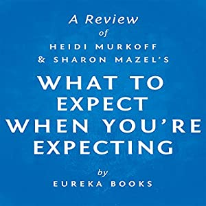 What to Expect When You're Expecting by Heidi Murkoff and Sharon Mazel Audiobook