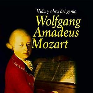 Wolfgang Amadeus Mozart [Spanish Edition] Audiobook