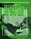 Introducing Frankenstein Meets the Wolf Man (Famous Movie Monsters)