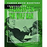 Introducing Frankenstein Meets the Wolfman: Frankenstein Meets the Wolfman (Famous Movie Monsters) ~ Greg Roza