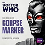 Doctor Who: Corpse Marker: A 4th Doctor novel (Dr Who Unabridged CD)