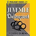 Juvenile Delinquent | Richard Deming