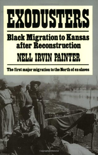 Exodusters: Black Migration to Kansas After Reconstruction: Nell Irvin Painter: 9780393009514: Amazon.com: Books