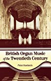 img - for British Organ Music of the Twentieth Century book / textbook / text book
