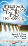 Hydropower from Small and Low-Head Hydro Technologies (Energy Science, Engineering and Technology)
