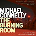 The Burning Room (       UNABRIDGED) by Michael Connelly Narrated by Titus Welliver