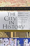 The City in History: Its Origins, Its Transformations and Its Prospects (0156180359) by Mumford, Lewis