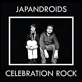 "Japandroids ""Celebration Rock"""