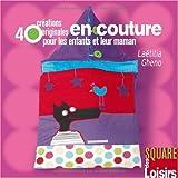 40 Cr�ations originales en couture pour les enfants et leur mamanpar La�titia Gheno