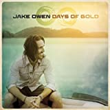 Jake Owen - 'Days Of Gold'