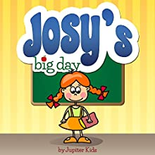 Josy's Big Day (       UNABRIDGED) by Jupiter Kids Narrated by Teri Clark Linden
