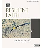 img - for Resilient Faith: Standing Strong in the Midst of Suffering: Small Group Member Book (Bible Studies for Life) book / textbook / text book