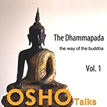 The Dhammapada, Vol. 1: The Way of the Buddha Speech by  Osho Narrated by  Osho