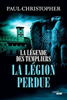 La L�gende des Templiers - La L�gion perdue - T5